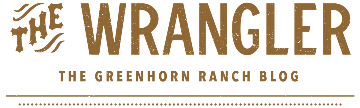 The Wrangler - The Greenhorn Ranch Blog