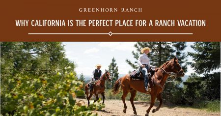 Why California is the perfect place for a ranch vacation